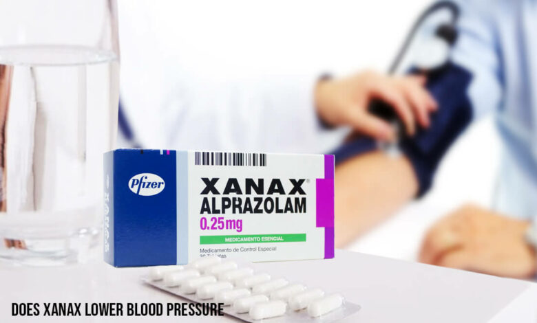 Does Xanax Lower Blood Pressure
