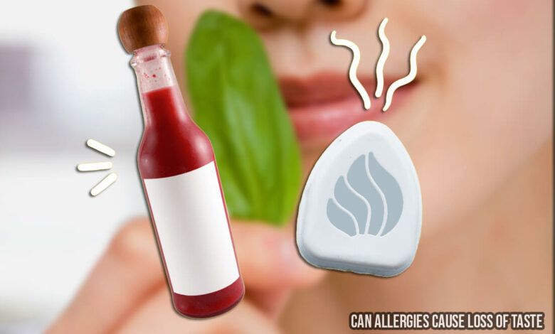 Can Allergies Cause Loss of Taste